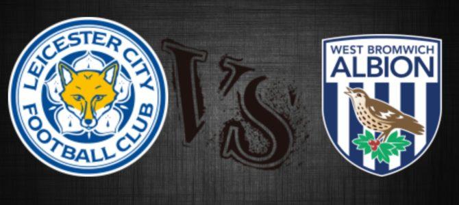 Prediksi Bola Leicester City vs West Bromwich 17 Oktober 2017