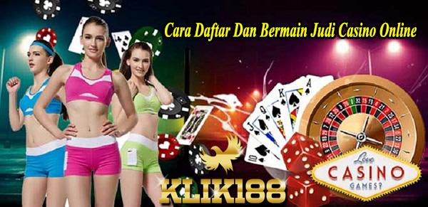 Cara Daftar Dan Bermain Judi Casino Online